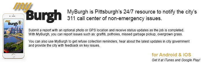 MyBurgh is Pittsburgh's 24/7 resource to notify the city's 311 call center of non-emergency issues.